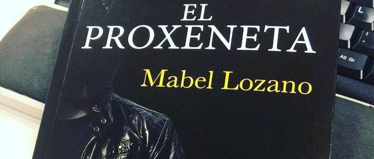 Mabel Lozano destapa el negocio de la prostitución en 'El proxoneta'